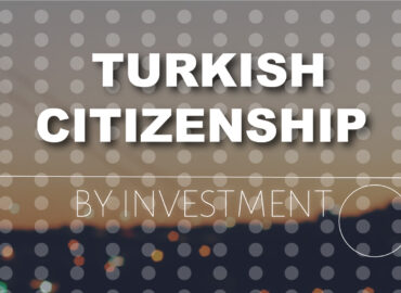 Get Turkish Citizenship by Investment