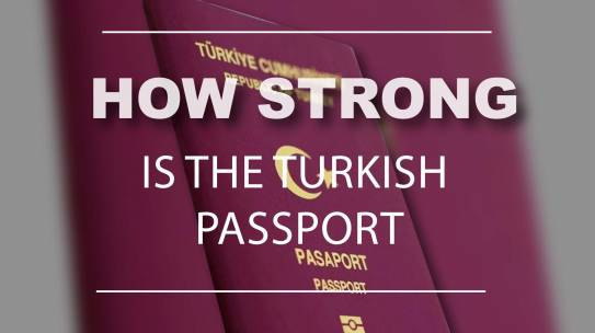 How Strong Is Turkish Passport in 2021 ?
