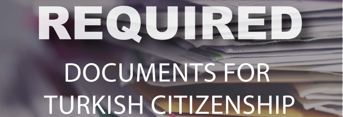 required documents for Turkish Citizenship 2020