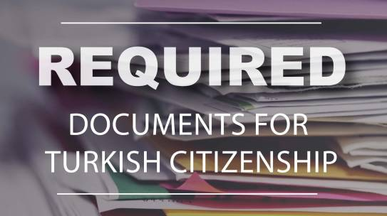 Required Documents For Turkish Citizenship – Best Guide 2021